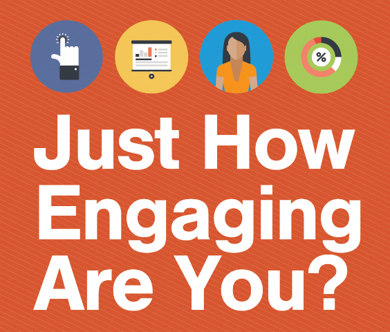 Just how engaging are you?